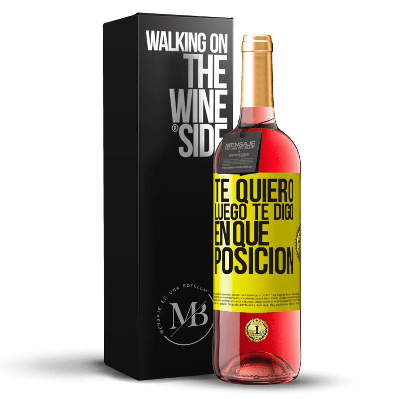 24,95 € Envoi gratuit   Vin rosé Édition ROSÉ Je t'aime. Alors je te dis dans quelle position Étiquette Jaune. Étiquette personnalisable Vin jeune Récolte 2020 Tempranillo
