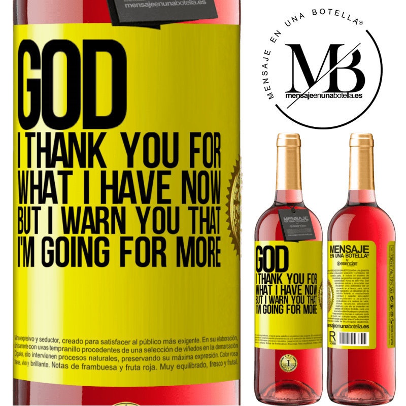 24,95 € Free Shipping | Rosé Wine ROSÉ Edition God, I thank you for what I have now, but I warn you that I'm going for more Yellow Label. Customizable label Young wine Harvest 2020 Tempranillo