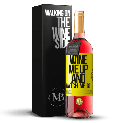 «Wine me up and watch me go!» Édition ROSÉ