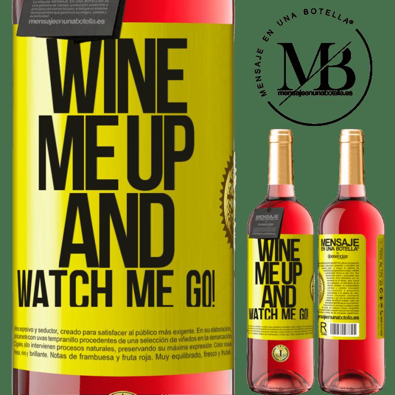 24,95 € Kostenloser Versand   Roséwein ROSÉ Ausgabe Wine me up and watch me go! Gelbes Etikett. Anpassbares Etikett Junger Wein Ernte 2020 Tempranillo