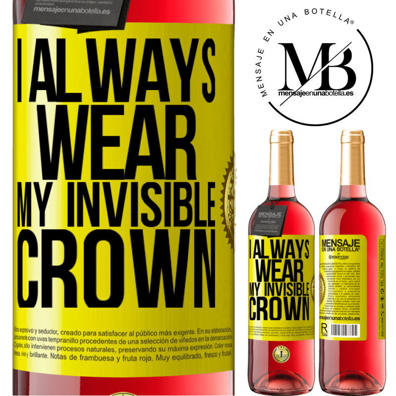24,95 € Free Shipping   Rosé Wine ROSÉ Edition I always wear my invisible crown Yellow Label. Customizable label Young wine Harvest 2020 Tempranillo