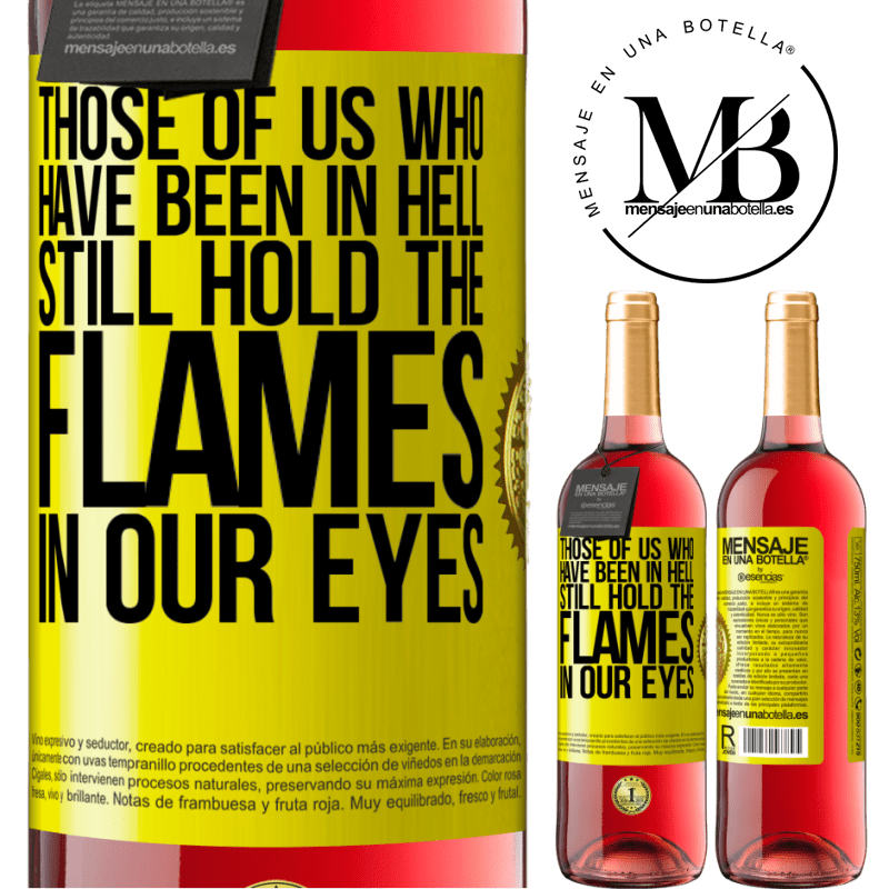 24,95 € Free Shipping | Rosé Wine ROSÉ Edition Those of us who have been in hell still hold the flames in our eyes Yellow Label. Customizable label Young wine Harvest 2020 Tempranillo