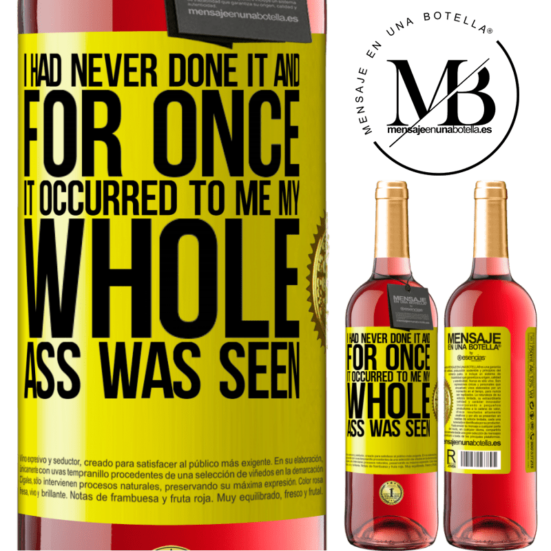 24,95 € Free Shipping | Rosé Wine ROSÉ Edition I had never done it and for once it occurred to me my whole ass was seen Yellow Label. Customizable label Young wine Harvest 2020 Tempranillo