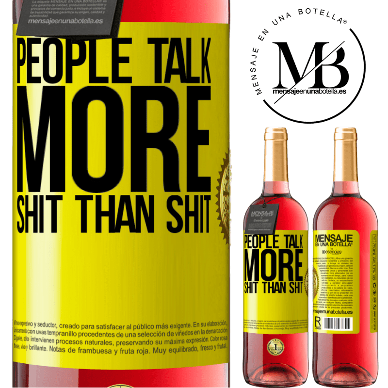 24,95 € Free Shipping | Rosé Wine ROSÉ Edition People talk more shit than shit Yellow Label. Customizable label Young wine Harvest 2020 Tempranillo
