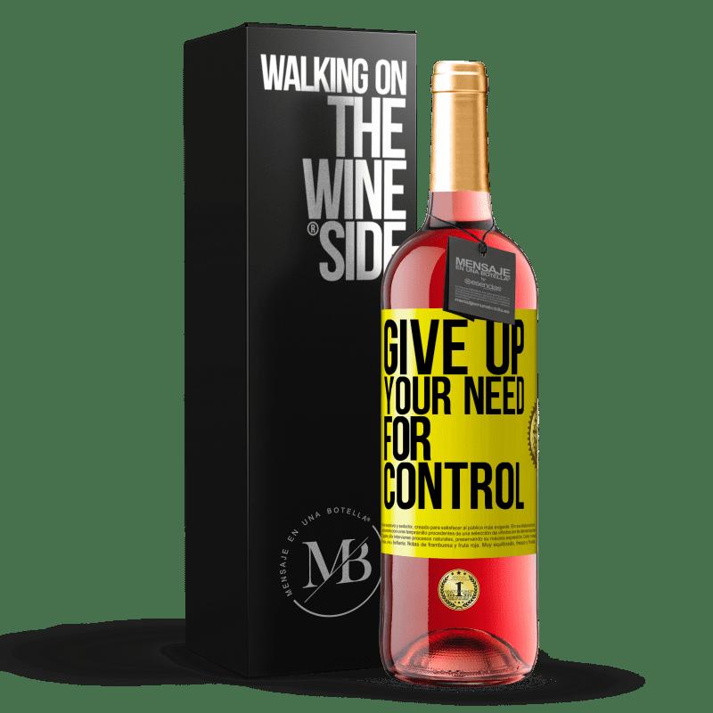 24,95 € Envoi gratuit | Vin rosé Édition ROSÉ Give up your need for control Étiquette Jaune. Étiquette personnalisable Vin jeune Récolte 2020 Tempranillo
