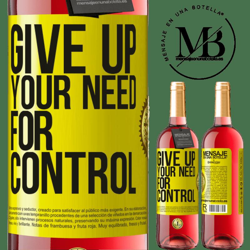 24,95 € Kostenloser Versand | Roséwein ROSÉ Ausgabe Give up your need for control Gelbes Etikett. Anpassbares Etikett Junger Wein Ernte 2020 Tempranillo