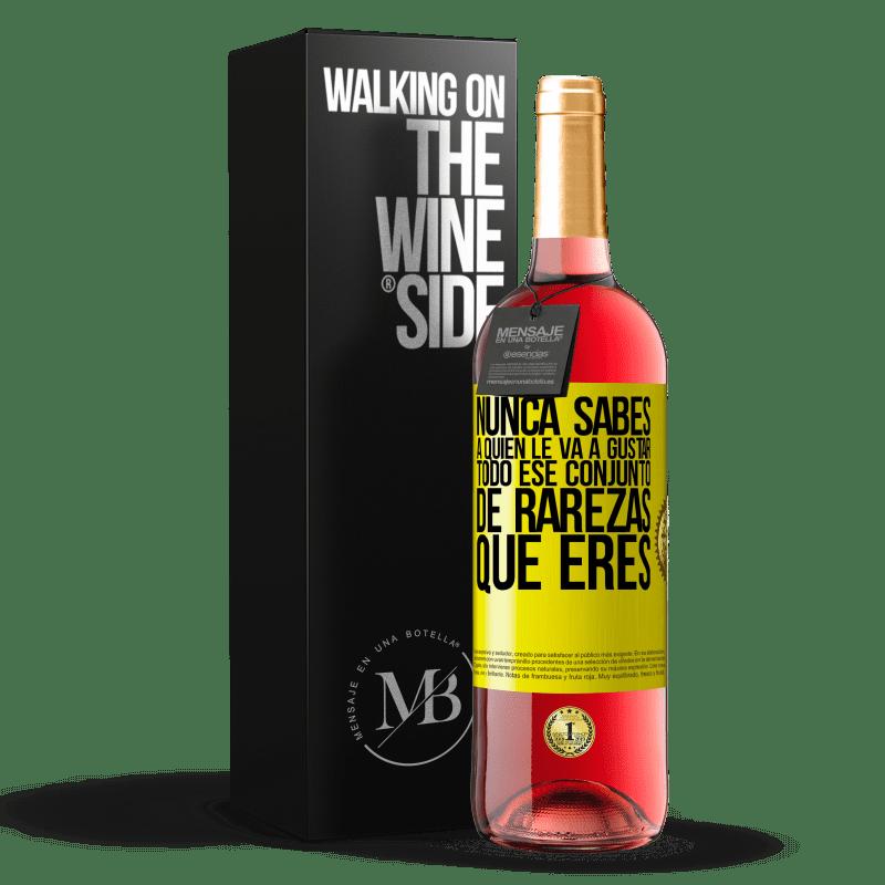 24,95 € Envoi gratuit   Vin rosé Édition ROSÉ Vous ne savez jamais qui aimera toutes ces bizarreries que vous êtes Étiquette Jaune. Étiquette personnalisable Vin jeune Récolte 2020 Tempranillo