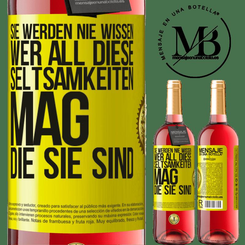 24,95 € Kostenloser Versand | Roséwein ROSÉ Ausgabe Sie werden nie wissen, wer all diese Seltsamkeiten mag, die Sie sind Gelbes Etikett. Anpassbares Etikett Junger Wein Ernte 2020 Tempranillo