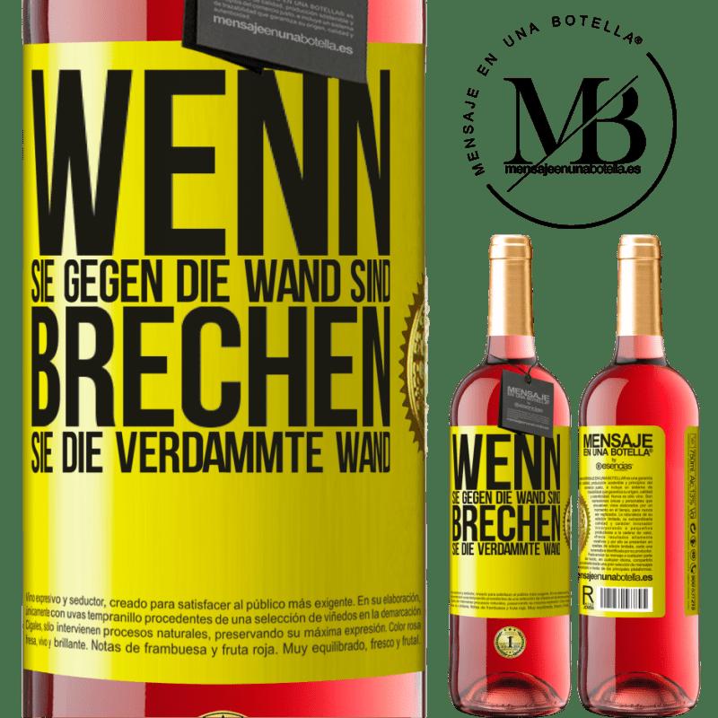 24,95 € Kostenloser Versand | Roséwein ROSÉ Ausgabe Wenn Sie gegen die Wand sind, brechen Sie die verdammte Wand Gelbes Etikett. Anpassbares Etikett Junger Wein Ernte 2020 Tempranillo