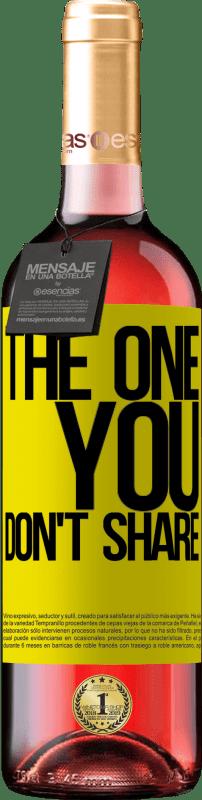 24,95 € Envoi gratuit | Vin rosé Édition ROSÉ The one you don't share Étiquette Jaune. Étiquette personnalisable Vin jeune Récolte 2020 Tempranillo