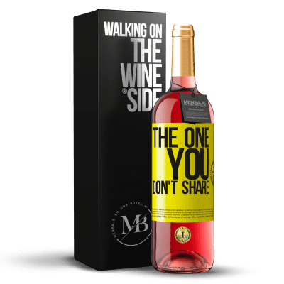 «The one you don't share» Édition ROSÉ