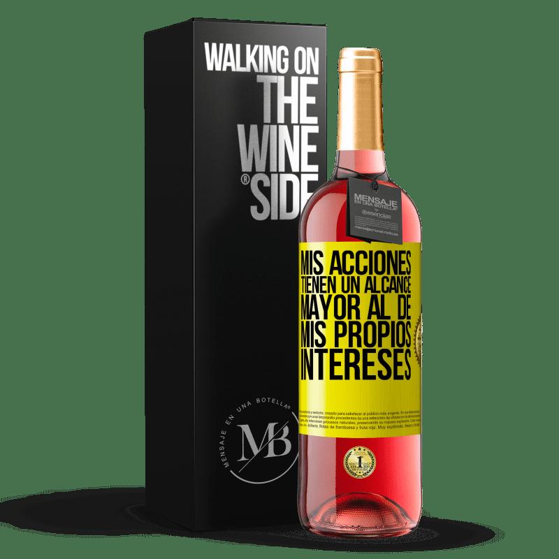 24,95 € Envoi gratuit | Vin rosé Édition ROSÉ Mes actions ont une portée plus grande que mes propres intérêts Étiquette Jaune. Étiquette personnalisable Vin jeune Récolte 2020 Tempranillo