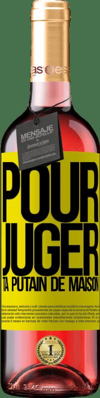 24,95 € Envoi gratuit | Vin rosé Édition ROSÉ Pour juger ta putain de maison Étiquette Jaune. Étiquette personnalisable Vin jeune Récolte 2020 Tempranillo