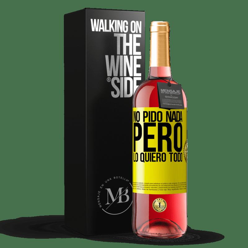 24,95 € Envoi gratuit | Vin rosé Édition ROSÉ Je ne demande rien, mais je veux tout Étiquette Jaune. Étiquette personnalisable Vin jeune Récolte 2020 Tempranillo