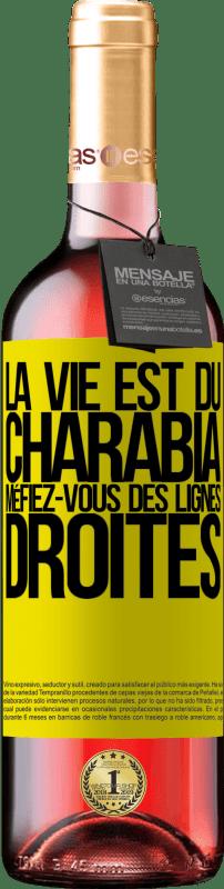 24,95 € Envoi gratuit   Vin rosé Édition ROSÉ La vie est du charabia, méfiez-vous des lignes droites Étiquette Jaune. Étiquette personnalisable Vin jeune Récolte 2020 Tempranillo