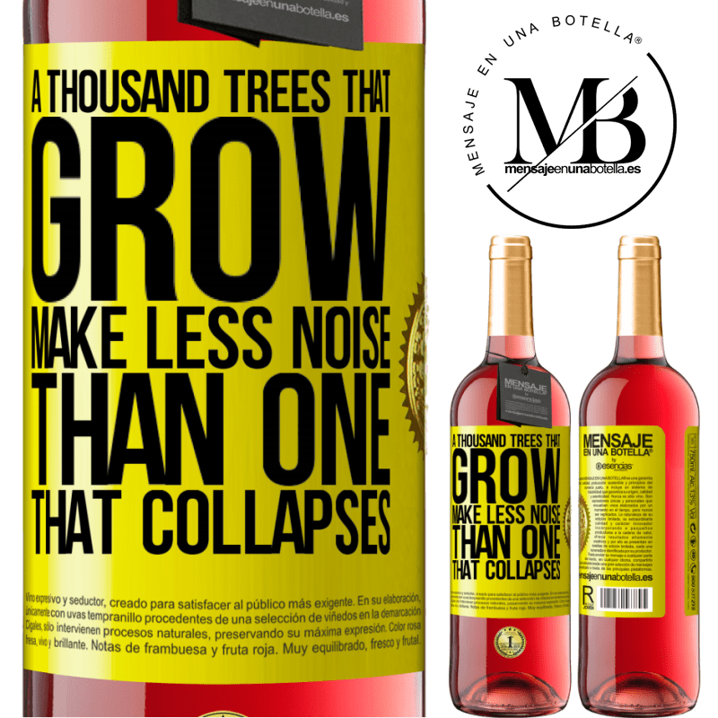 24,95 € Free Shipping | Rosé Wine ROSÉ Edition A thousand trees that grow make less noise than one that collapses Yellow Label. Customizable label Young wine Harvest 2020 Tempranillo