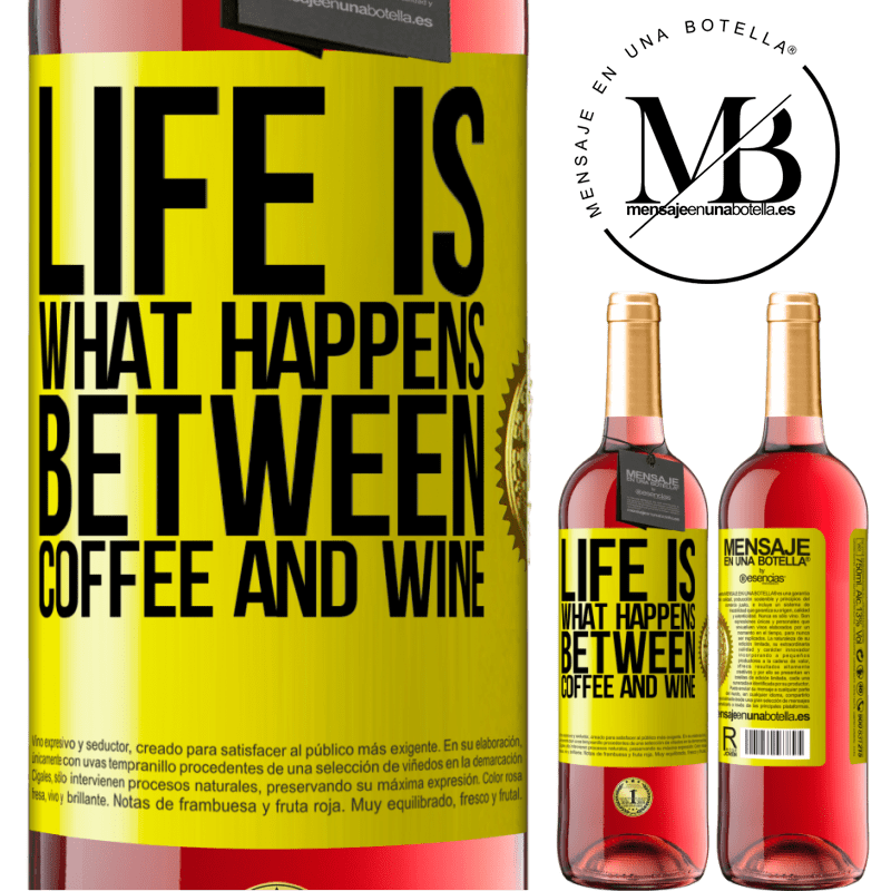 24,95 € Free Shipping | Rosé Wine ROSÉ Edition Life is what happens between coffee and wine Yellow Label. Customizable label Young wine Harvest 2020 Tempranillo