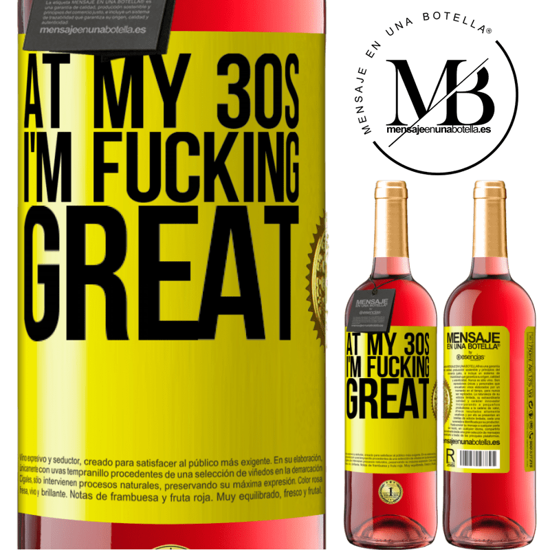 24,95 € Free Shipping | Rosé Wine ROSÉ Edition At my 30s, I'm fucking great Yellow Label. Customizable label Young wine Harvest 2020 Tempranillo