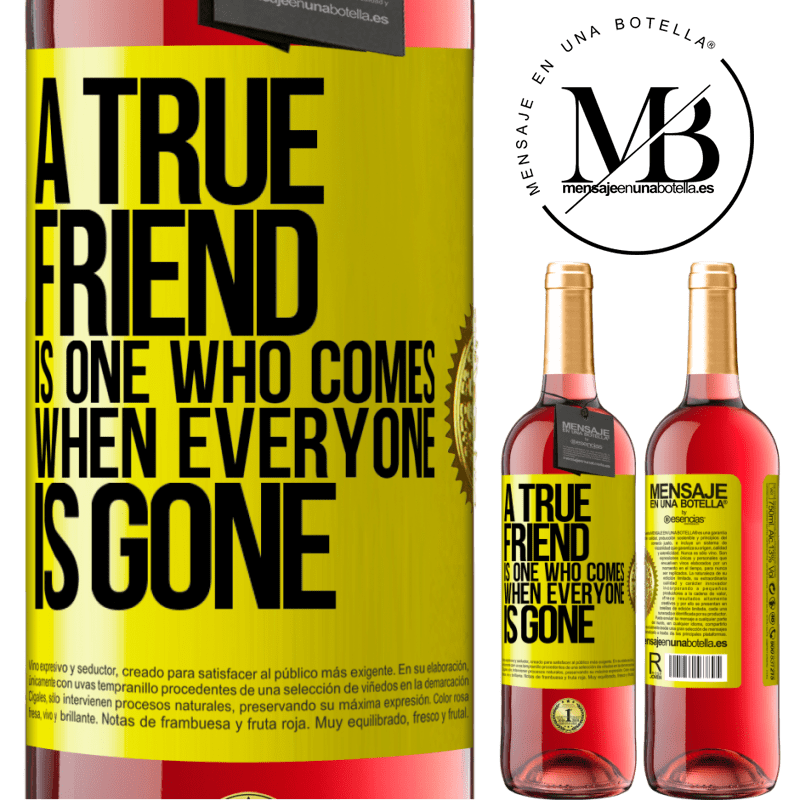 24,95 € Free Shipping | Rosé Wine ROSÉ Edition A true friend is one who comes when everyone is gone Yellow Label. Customizable label Young wine Harvest 2020 Tempranillo