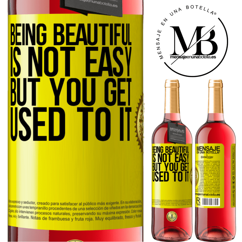 24,95 € Free Shipping | Rosé Wine ROSÉ Edition Being beautiful is not easy, but you get used to it Yellow Label. Customizable label Young wine Harvest 2020 Tempranillo