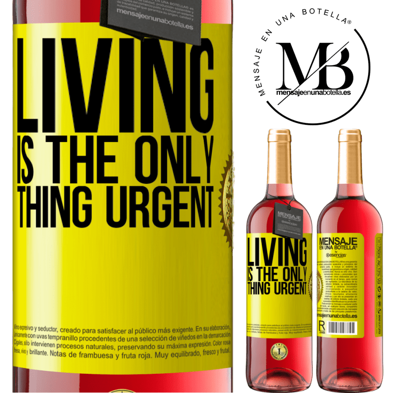 24,95 € Free Shipping   Rosé Wine ROSÉ Edition Living is the only thing urgent Yellow Label. Customizable label Young wine Harvest 2020 Tempranillo
