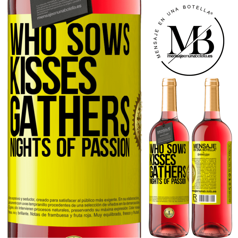 24,95 € Free Shipping   Rosé Wine ROSÉ Edition Who sows kisses, gathers nights of passion Yellow Label. Customizable label Young wine Harvest 2020 Tempranillo