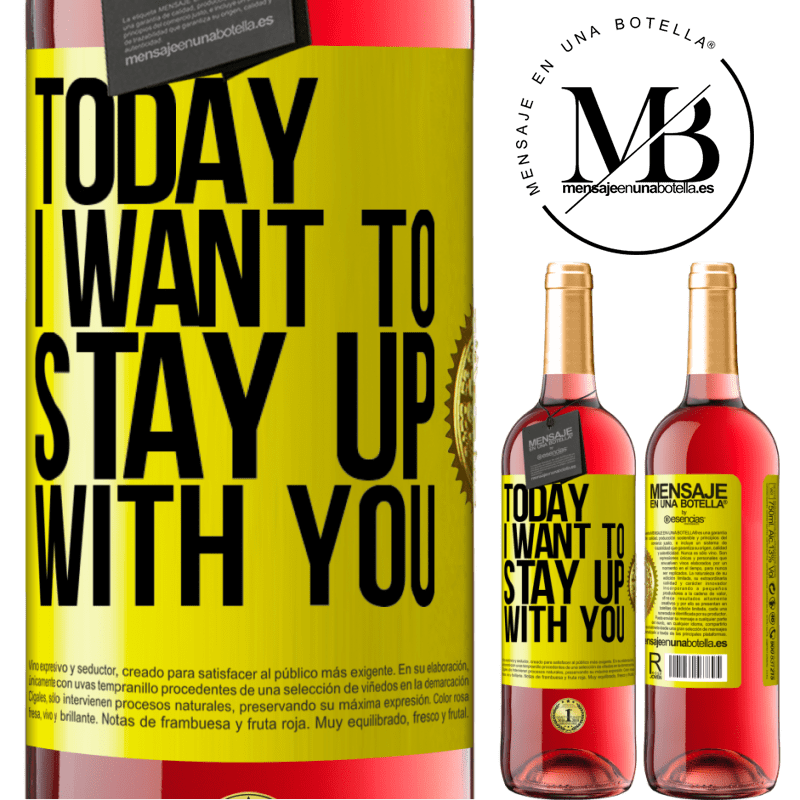 24,95 € Free Shipping | Rosé Wine ROSÉ Edition Today I want to stay up with you Yellow Label. Customizable label Young wine Harvest 2020 Tempranillo