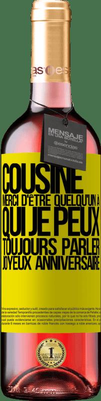 24,95 € Envoi gratuit   Vin rosé Édition ROSÉ Cousine. Merci d'être quelqu'un à qui je peux toujours parler. Joyeux anniversaire Étiquette Jaune. Étiquette personnalisable Vin jeune Récolte 2020 Tempranillo