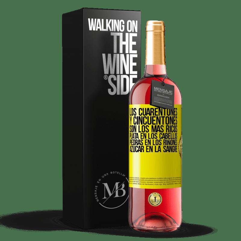 24,95 € Envoi gratuit   Vin rosé Édition ROSÉ Les années quarante et cinquante sont les plus riches. Argent dans les cheveux, calculs rénaux, sucre dans le sang Étiquette Jaune. Étiquette personnalisable Vin jeune Récolte 2020 Tempranillo