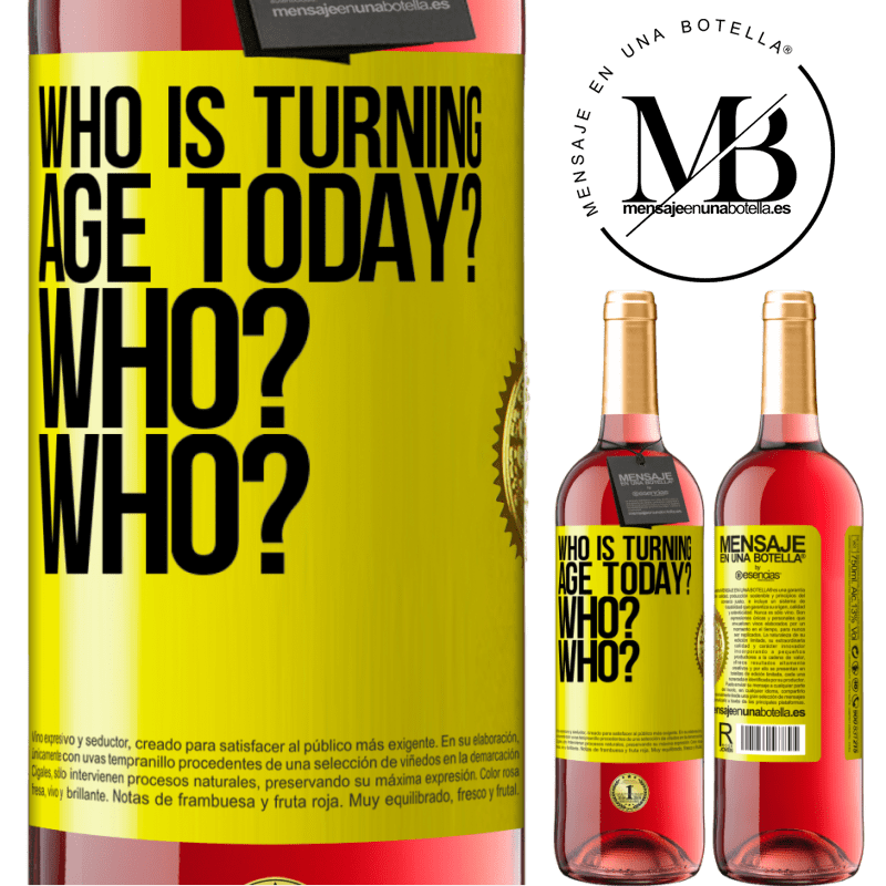 24,95 € Free Shipping   Rosé Wine ROSÉ Edition Who is turning age today? Who? Who? Yellow Label. Customizable label Young wine Harvest 2020 Tempranillo