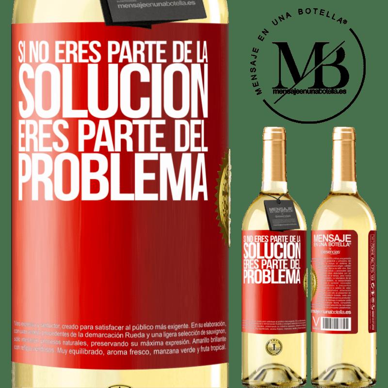 24,95 € Envío gratis   Vino Blanco Edición WHITE Si no eres parte de la solución...eres parte del problema Etiqueta Roja. Etiqueta personalizable Vino joven Cosecha 2020 Verdejo