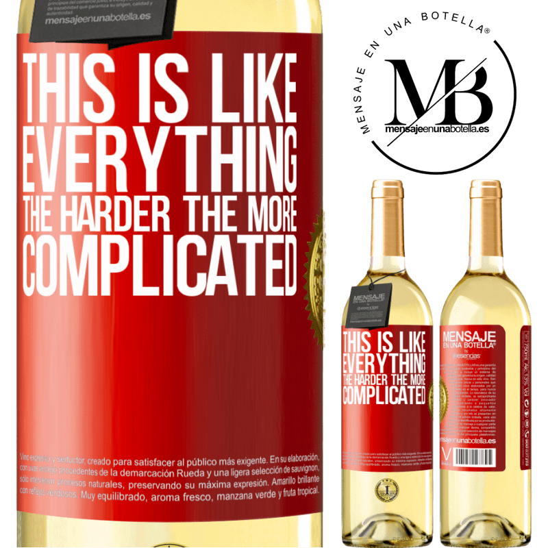 24,95 € Free Shipping | White Wine WHITE Edition This is like everything, the harder, the more complicated Red Label. Customizable label Young wine Harvest 2020 Verdejo