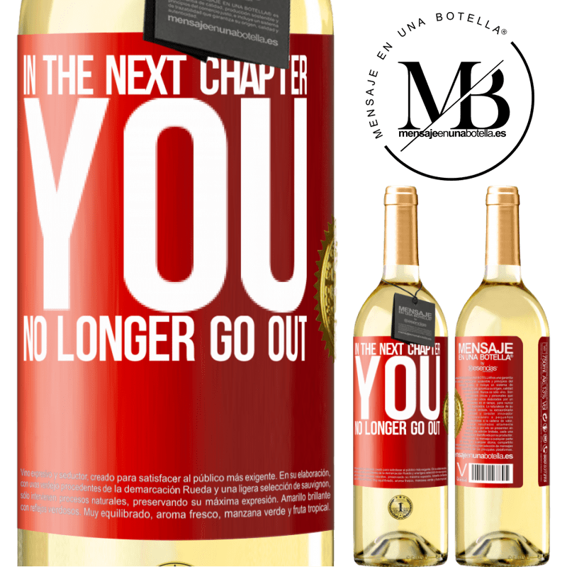 24,95 € Free Shipping | White Wine WHITE Edition In the next chapter, you no longer go out Red Label. Customizable label Young wine Harvest 2020 Verdejo
