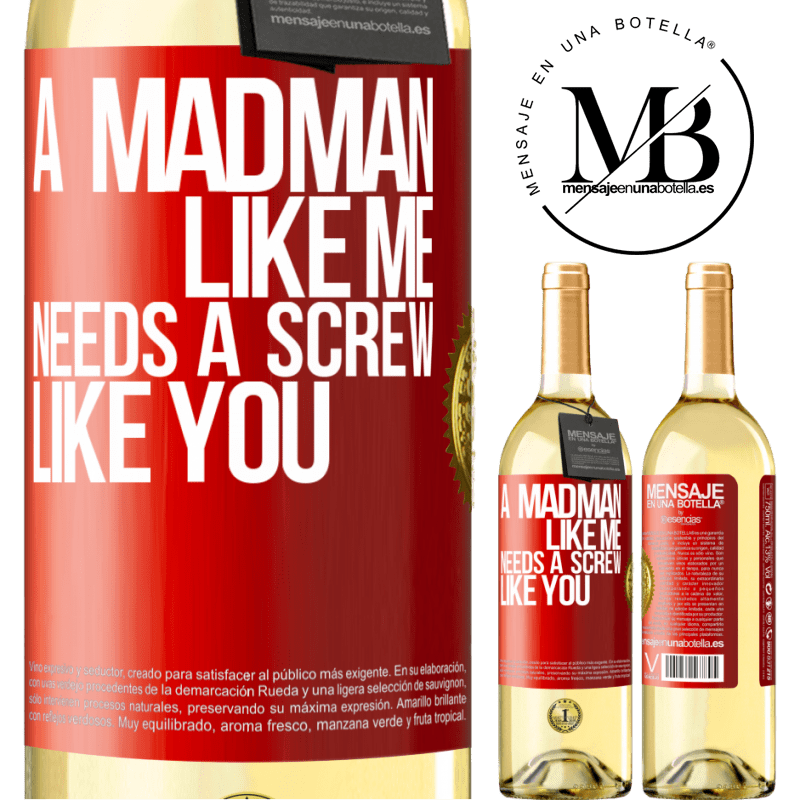 24,95 € Free Shipping | White Wine WHITE Edition A madman like me needs a screw like you Red Label. Customizable label Young wine Harvest 2020 Verdejo