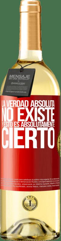 24,95 € Envío gratis | Vino Blanco Edición WHITE La verdad absoluta no existe...y esto es absolutamente cierto Etiqueta Roja. Etiqueta personalizable Vino joven Cosecha 2020 Verdejo