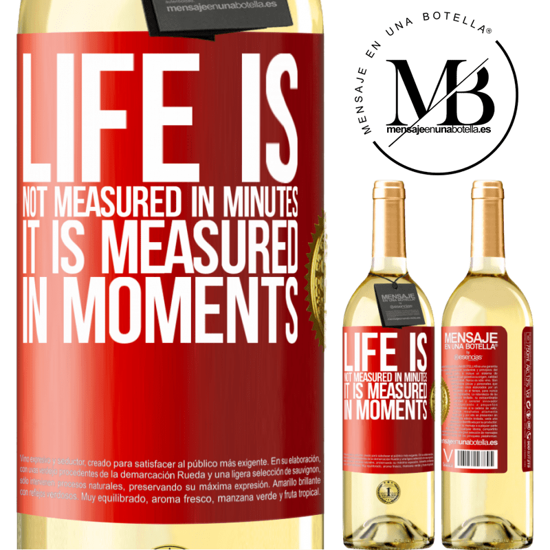 24,95 € Free Shipping | White Wine WHITE Edition Life is not measured in minutes, it is measured in moments Red Label. Customizable label Young wine Harvest 2020 Verdejo
