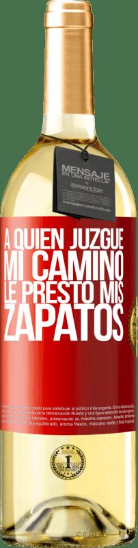 24,95 € Envío gratis | Vino Blanco Edición WHITE A quien juzgue mi camino, le presto mis zapatos Etiqueta Roja. Etiqueta personalizable Vino joven Cosecha 2020 Verdejo