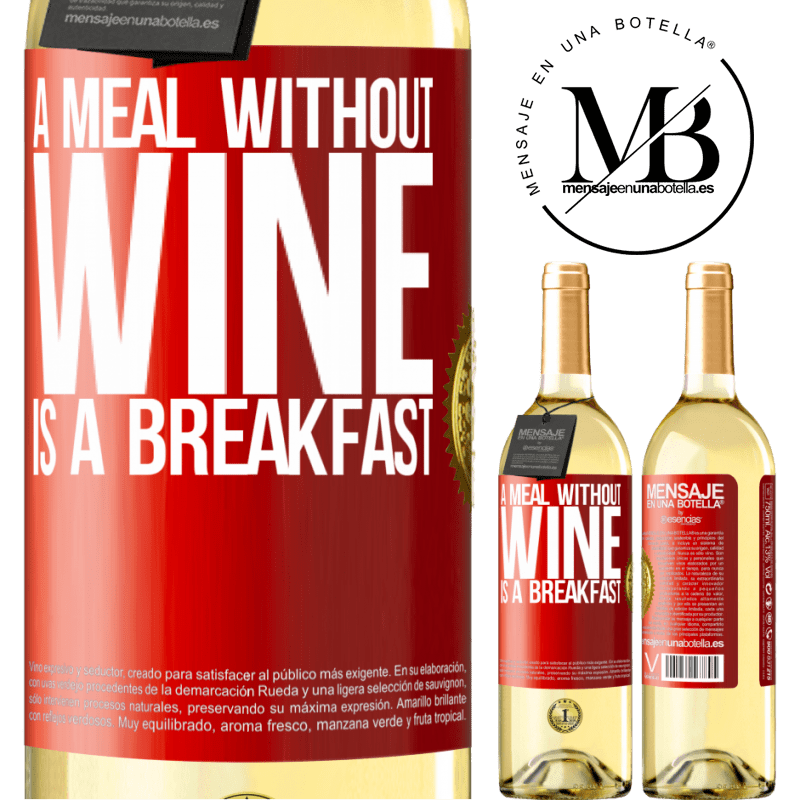 24,95 € Free Shipping | White Wine WHITE Edition A meal without wine is a breakfast Red Label. Customizable label Young wine Harvest 2020 Verdejo