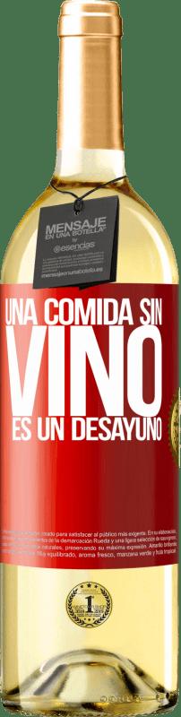 24,95 € Envío gratis | Vino Blanco Edición WHITE Una comida sin vino es un desayuno Etiqueta Roja. Etiqueta personalizable Vino joven Cosecha 2020 Verdejo