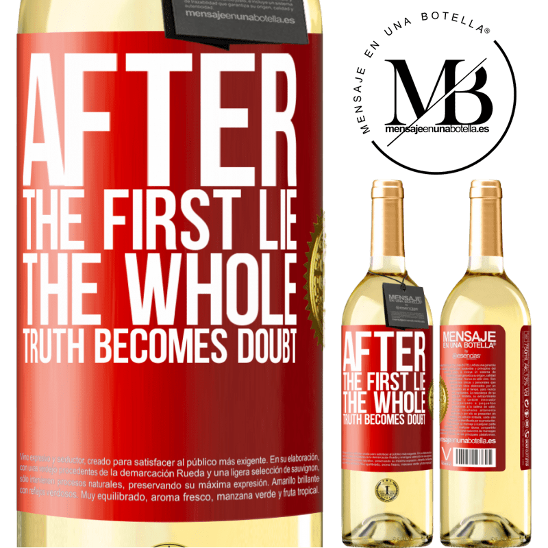 24,95 € Free Shipping   White Wine WHITE Edition After the first lie, the whole truth becomes doubt Red Label. Customizable label Young wine Harvest 2020 Verdejo