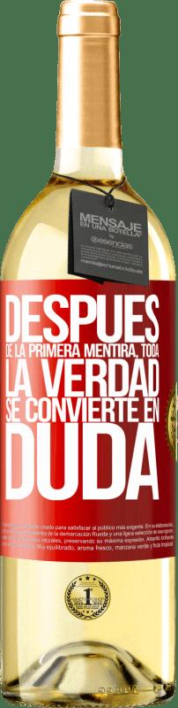 24,95 € Envío gratis | Vino Blanco Edición WHITE Después de la primera mentira, toda la verdad se convierte en duda Etiqueta Roja. Etiqueta personalizable Vino joven Cosecha 2020 Verdejo