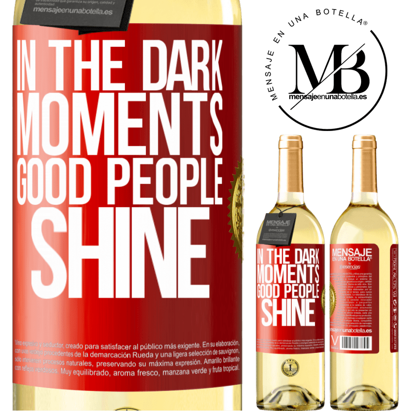 24,95 € Free Shipping | White Wine WHITE Edition In the dark moments good people shine Red Label. Customizable label Young wine Harvest 2020 Verdejo