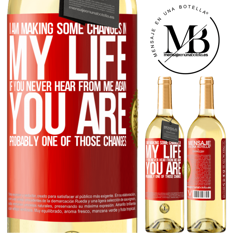 24,95 € Free Shipping | White Wine WHITE Edition I am making some changes in my life. If you never hear from me again, you are probably one of those changes Red Label. Customizable label Young wine Harvest 2020 Verdejo