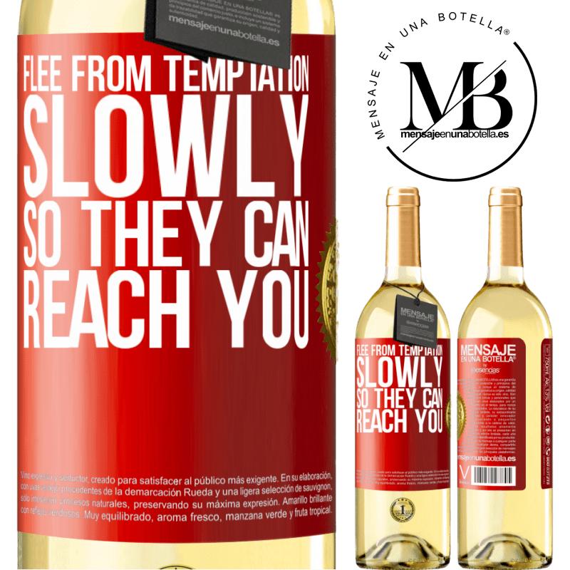 24,95 € Free Shipping | White Wine WHITE Edition Flee from temptation, slowly, so they can reach you Red Label. Customizable label Young wine Harvest 2020 Verdejo