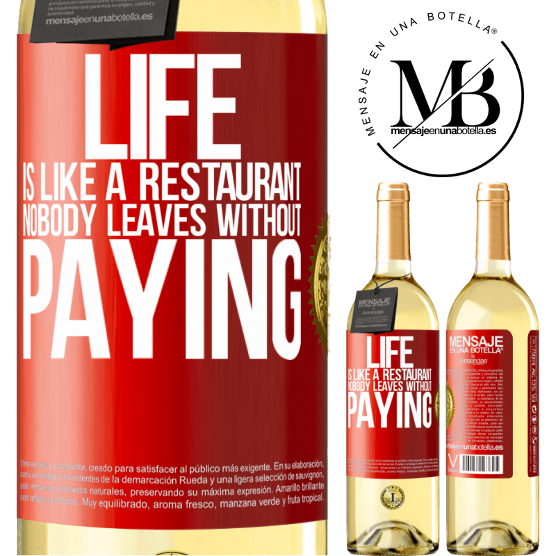 24,95 € Free Shipping | White Wine WHITE Edition Life is like a restaurant, nobody leaves without paying Red Label. Customizable label Young wine Harvest 2020 Verdejo