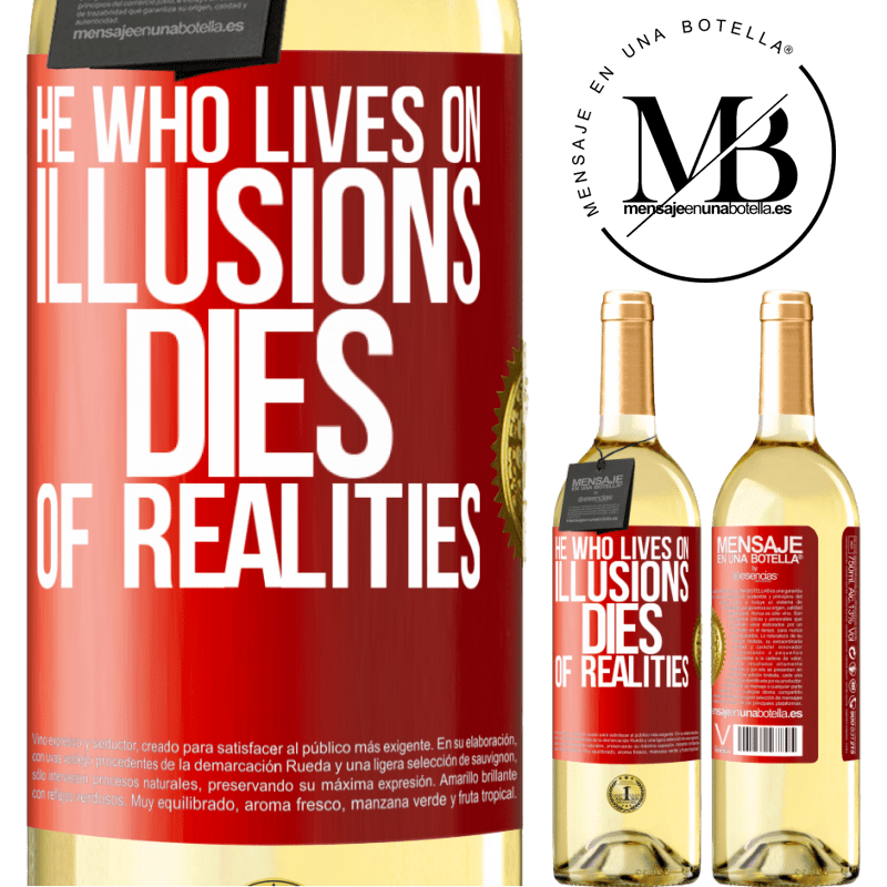 24,95 € Free Shipping | White Wine WHITE Edition He who lives on illusions dies of realities Red Label. Customizable label Young wine Harvest 2020 Verdejo
