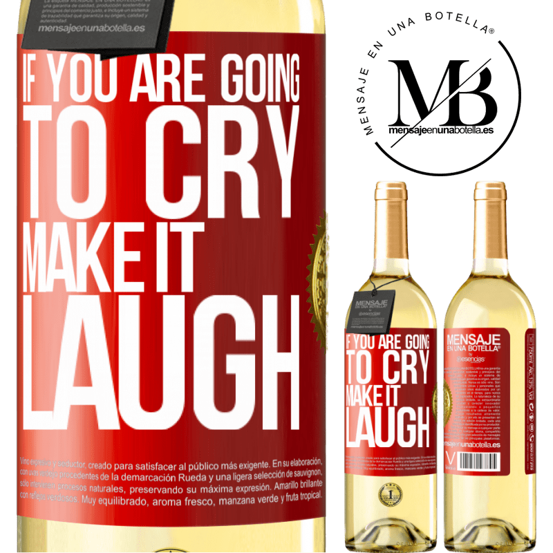 24,95 € Free Shipping | White Wine WHITE Edition If you are going to cry, make it laugh Red Label. Customizable label Young wine Harvest 2020 Verdejo