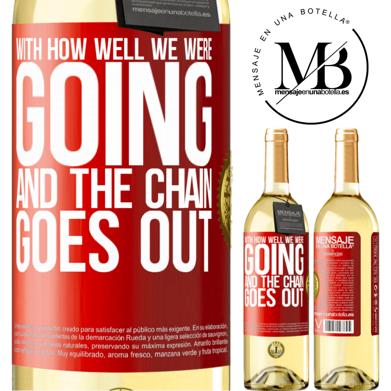24,95 € Free Shipping | White Wine WHITE Edition With how well we were going and the chain goes out Red Label. Customizable label Young wine Harvest 2020 Verdejo