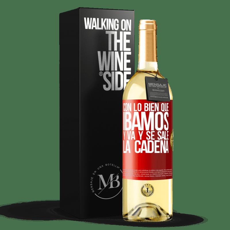 24,95 € Envoi gratuit | Vin blanc Édition WHITE Avec comment nous allions bien et la chaîne s'éteint Étiquette Rouge. Étiquette personnalisable Vin jeune Récolte 2020 Verdejo