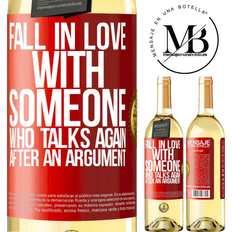24,95 € Free Shipping   White Wine WHITE Edition Fall in love with someone who talks again after an argument Red Label. Customizable label Young wine Harvest 2020 Verdejo